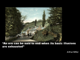 arthur-miller-quote-era-end-illusions-exhausted