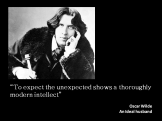 Expect the unexpected quote Oscar Wilde
