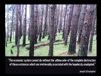 Joseph Schumpeter Quote complete destruction hopelessly unadapted