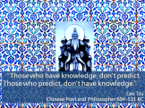 Knowledge Predict quote Lao Tzu