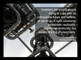 Mervyn King Quote Investing Uncertainty