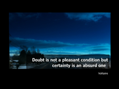 Voltaire Quote Doubt Certainty Absurd