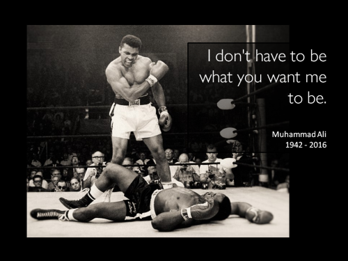 Muhammad Ali quote be what you want me to be